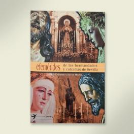 Efemérides de las hermandades y cofradías de Sevilla.